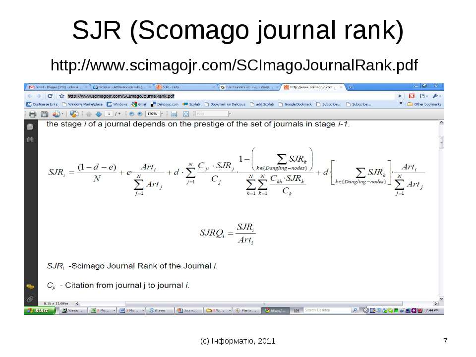 (с) Інформатіо, 2011 * SJR (Scomago journal rank) http://www.scimagojr.com/SC...