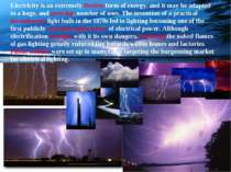 Electricity is an extremely flexible form of energy, and it may be adapted to...