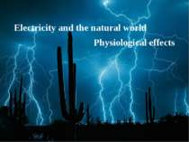 Electricity and the natural world Physiological effects