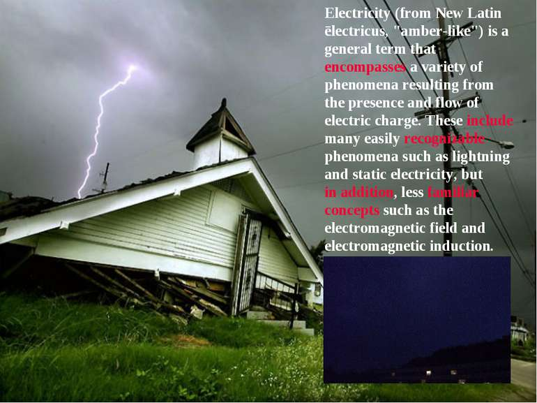 "Electricity (from New Latin ēlectricus, ""amber-like"") is a general term that ..."