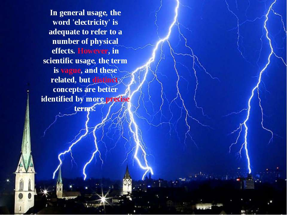 In general usage, the word 'electricity' is adequate to refer to a number of ...