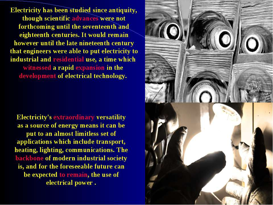 Electricity has been studied since antiquity, though scientific advances were...