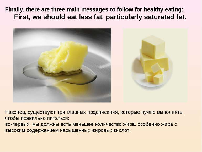 Finally, there are three main messages to follow for healthy eating: First, w...