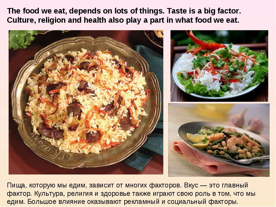 The food we eat, depends on lots of things. Taste is a big factor. Culture, r...