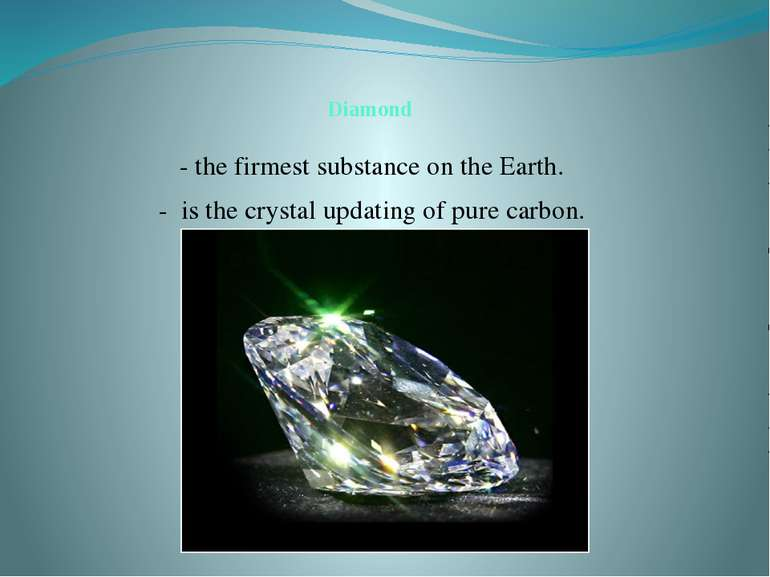 Diamond - the firmest substance on the Earth. - is the crystal updating of pu...