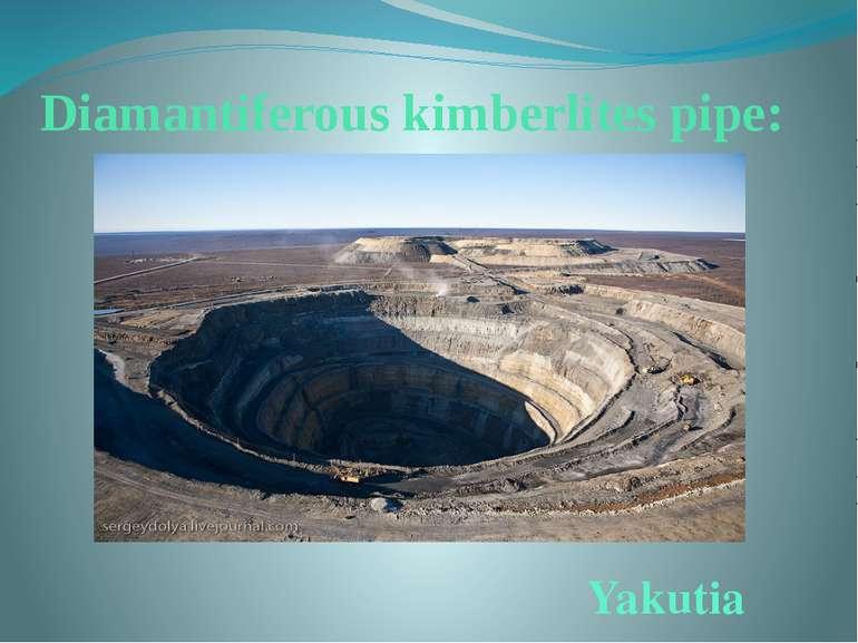 Diamantiferous kimberlites pipe: Yakutia
