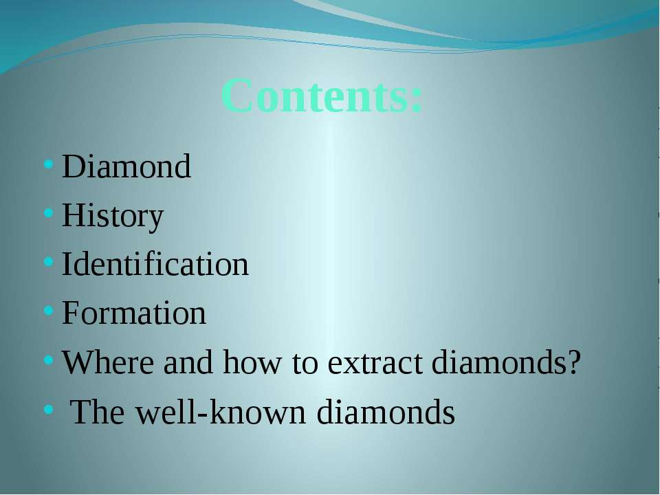 Contents: Diamond History Identification Formation Where and how to extract d...
