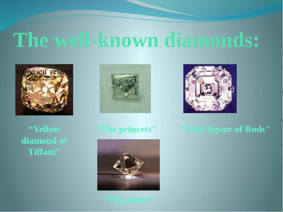 "The well-known diamonds: ""Yellow diamond of Tiffani"" ""The princess"" ""Malt liq..."