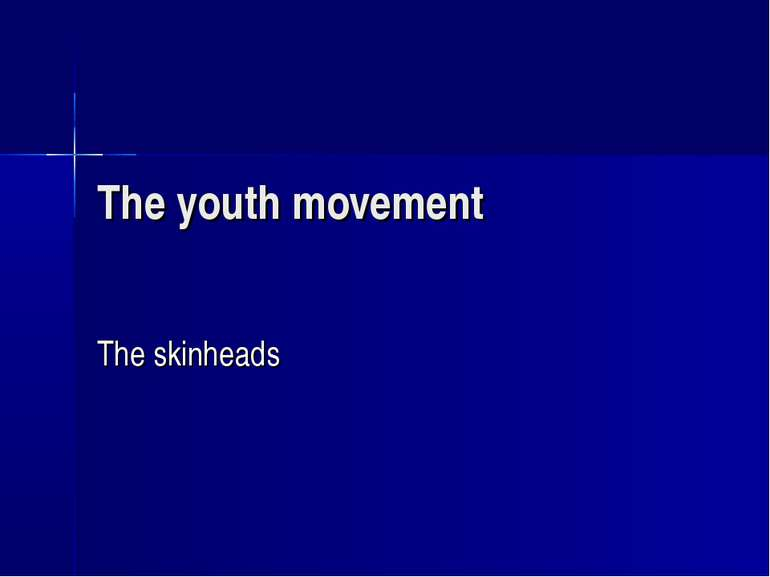 The youth movement The skinheads