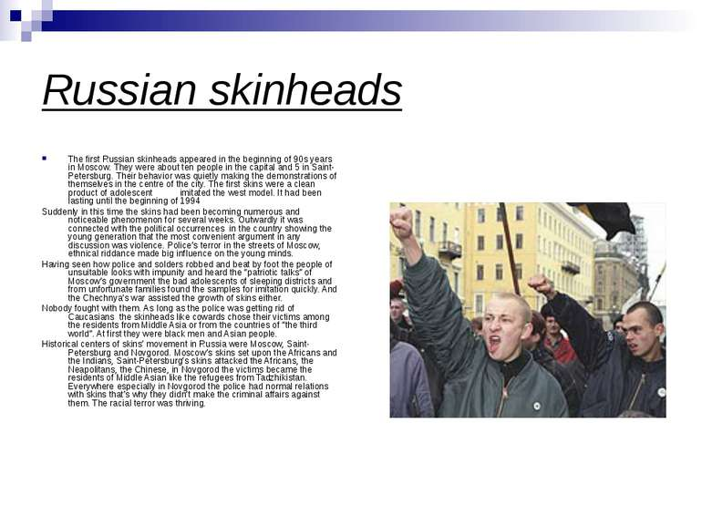 Russian skinheads The first Russian skinheads appeared in the beginning of 90...