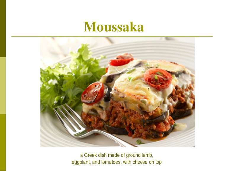 Moussaka a Greek dish made of ground lamb, eggplant, and tomatoes, with chees...