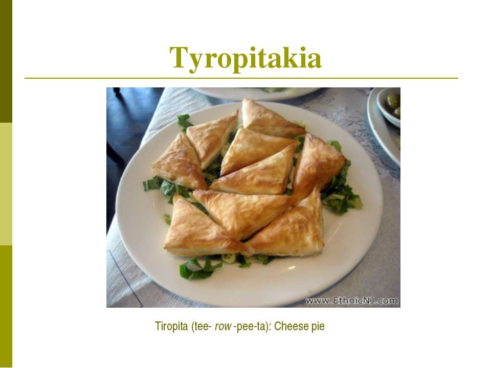 Tyropitakia Tiropita (tee- row -pee-ta): Cheese pie