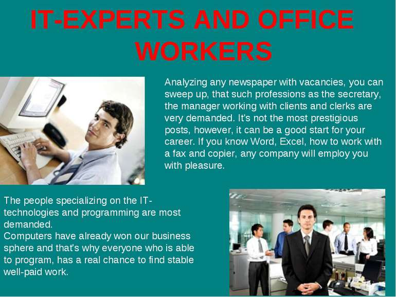 IT-EXPERTS AND OFFICE WORKERS The people specializing on the IT-technologies ...