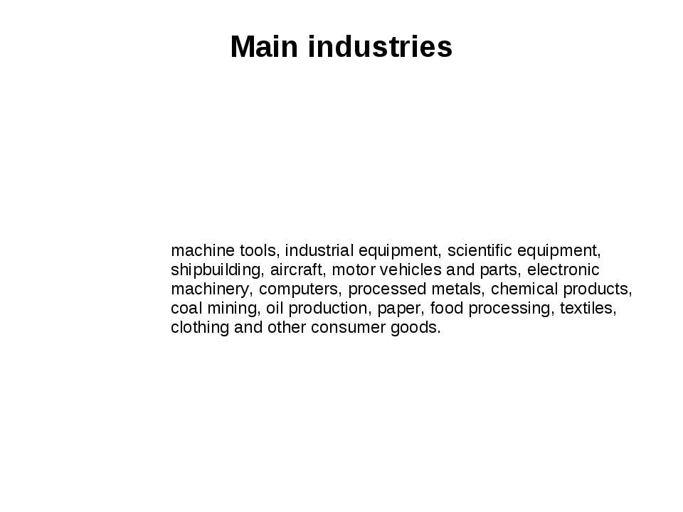 Main industries machine tools, industrial equipment, scientific equipment, sh...
