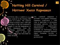 NOTTING HILL CARNIVAL is a street carnival in the Notting Hill district of Lo...