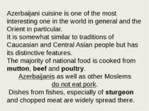 Azerbaijani cuisine is one of the most interesting one in the world in genera...
