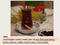 Jam Azerbaijan cooks make jam of any fruit and berry, green walnut, water-mel...