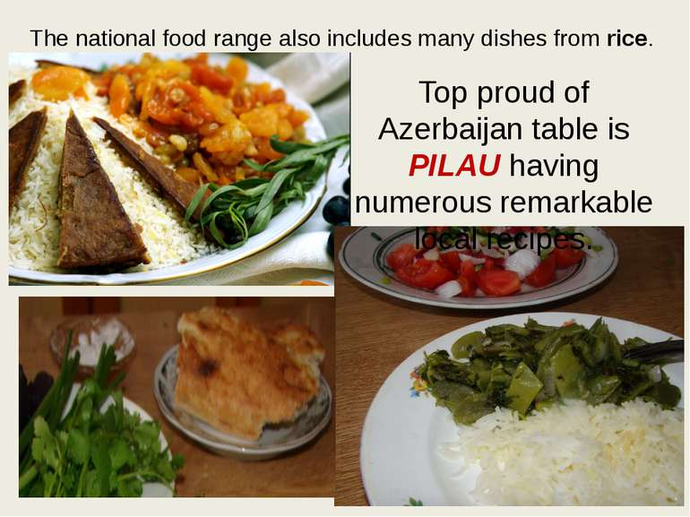 The national food range also includes many dishes from rice. Top proud of Aze...