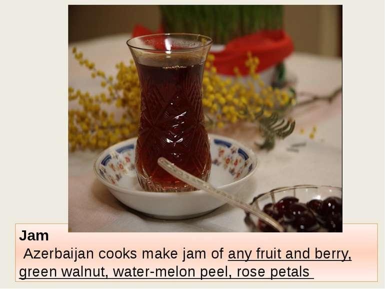 Jam Azerbaijan cooks make jam of any fruit and berry, green walnut, water-mel...