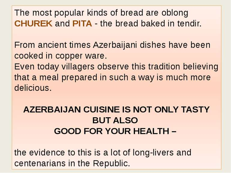 The most popular kinds of bread are oblong CHUREK and PITA - the bread baked ...
