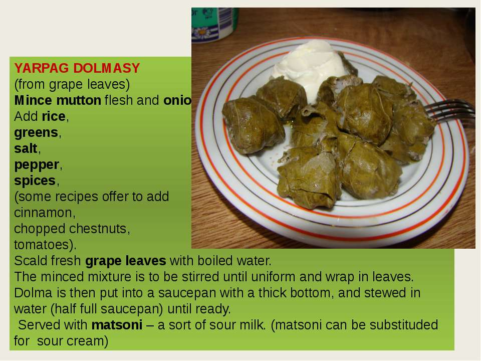 YARPAG DOLMASY (from grape leaves) Mince mutton flesh and onions. Add rice, g...
