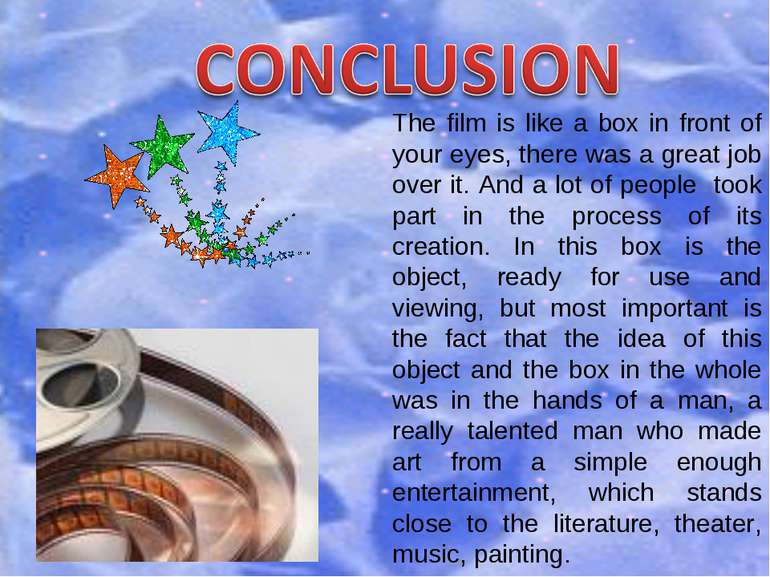 The film is like a box in front of your eyes, there was a great job over it. ...
