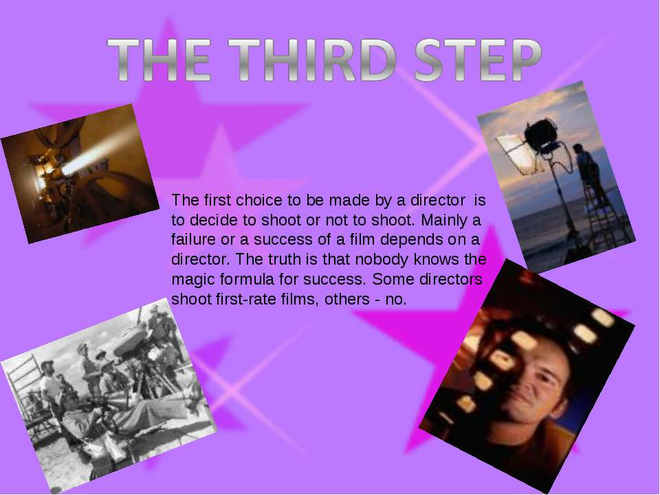 The first choice to be made by a director is to decide to shoot or not to sho...