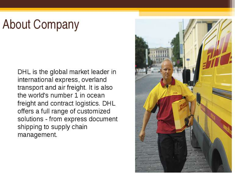 About Company DHL is the global market leader in international express, overl...