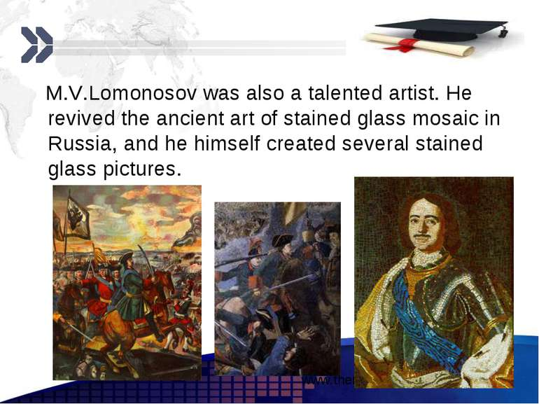M.V.Lomonosov was also a talented artist. He revived the ancient art of stain...