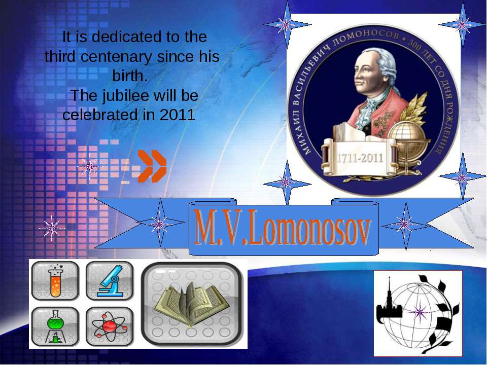 It is dedicated to the third centenary since his birth. The jubilee will be c...