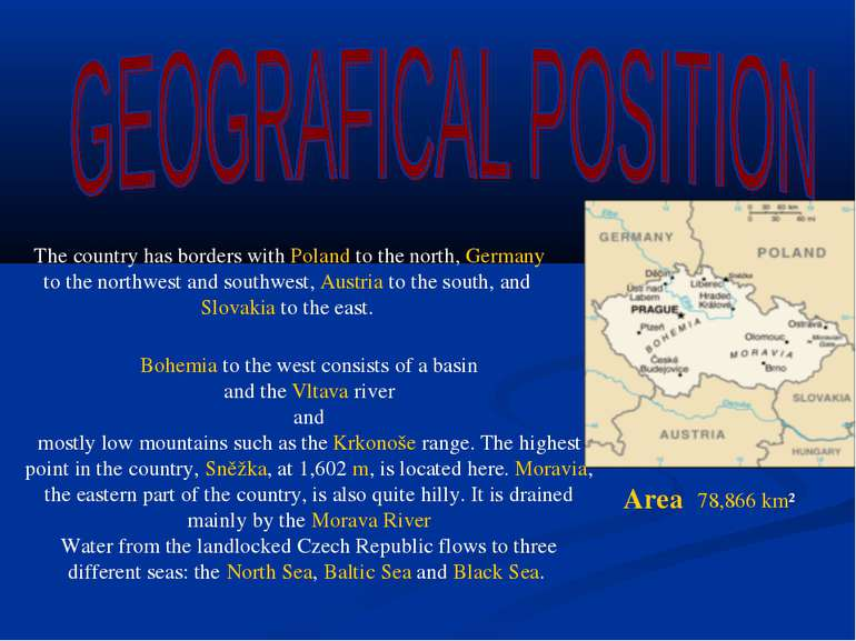 The country has borders with Poland to the north, Germany to the northwest an...