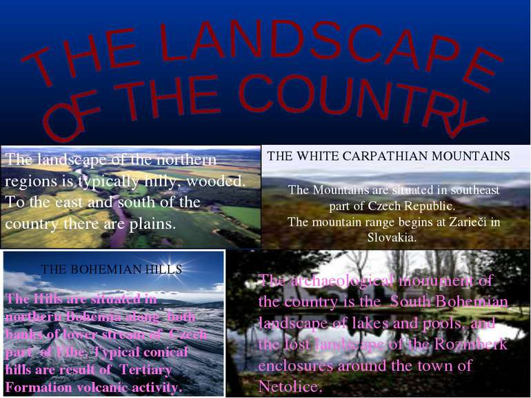 The landscape of the northern regions is typically hilly, wooded. To the east...