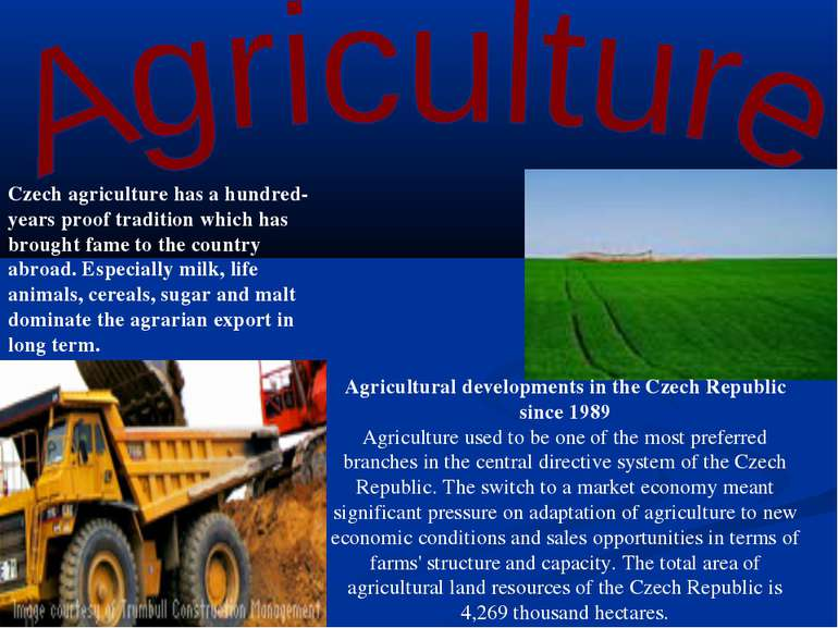 Czech agriculture has a hundred-years proof tradition which has brought fame ...