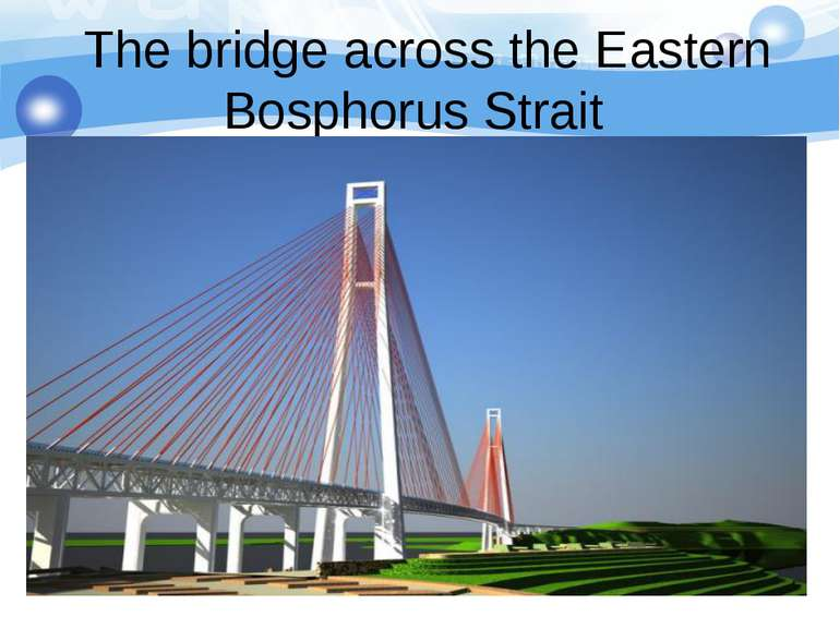 The bridge across the Eastern Bosphorus Strait