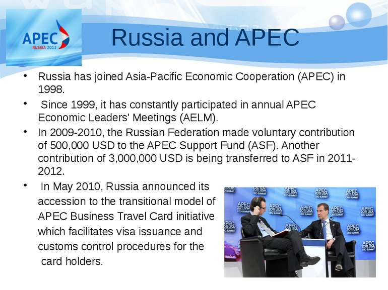 Russia and APEC Russia has joined Asia-Pacific Economic Cooperation (APEC) in...