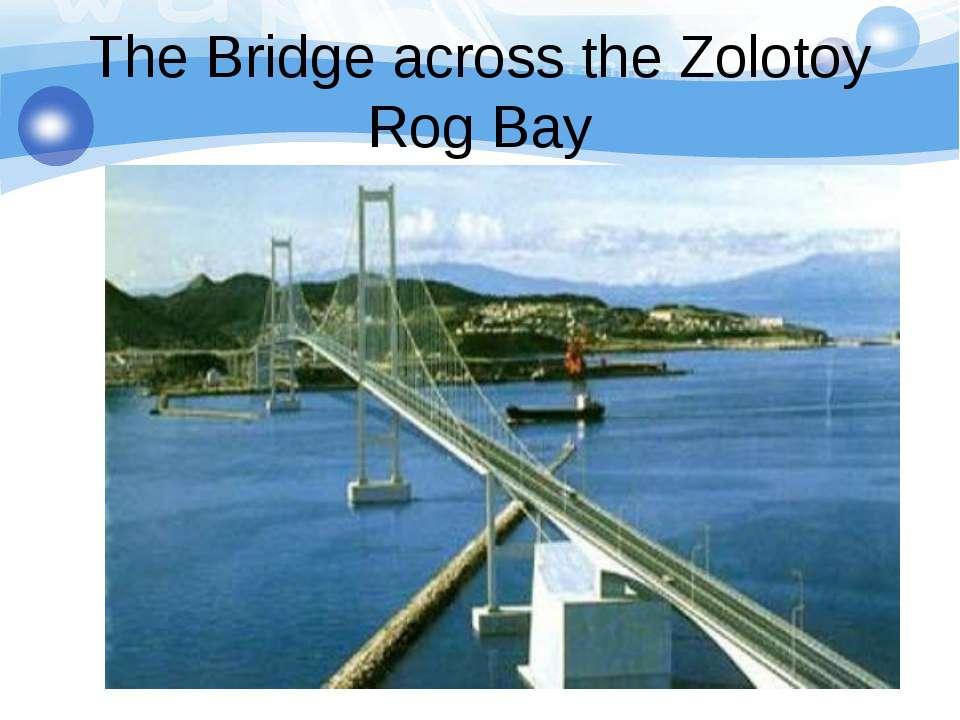 The Bridge across the Zolotoy Rog Bay