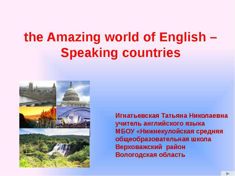 English- speaking countries Great Britain The United States of America Canada...
