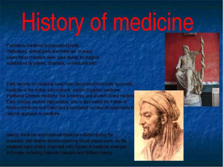 History of medicine Prehistoric medicine incorporated plants (herbalism), ani...