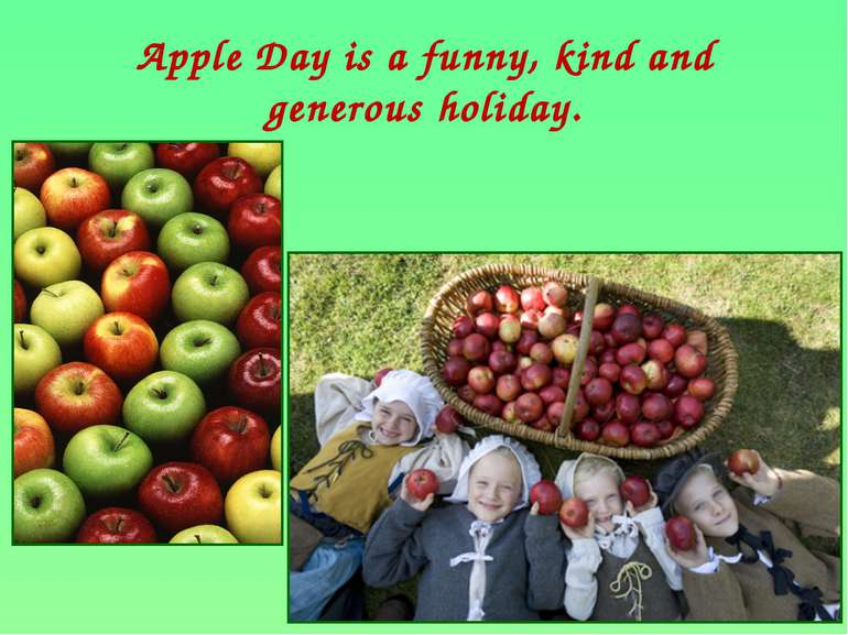 Apple Day is a funny, kind and generous holiday.