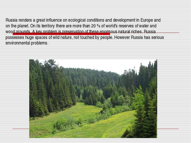 Russia renders a great influence on ecological conditions and development in ...