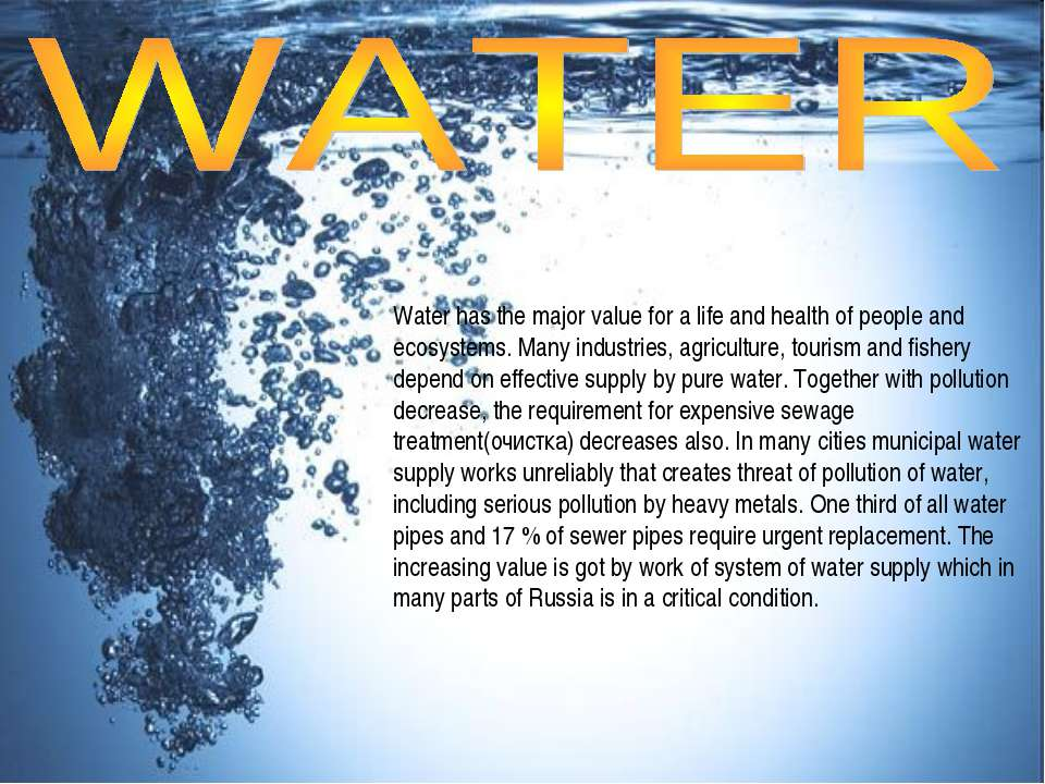 Water has the major value for a life and health of people and ecosystems. Man...