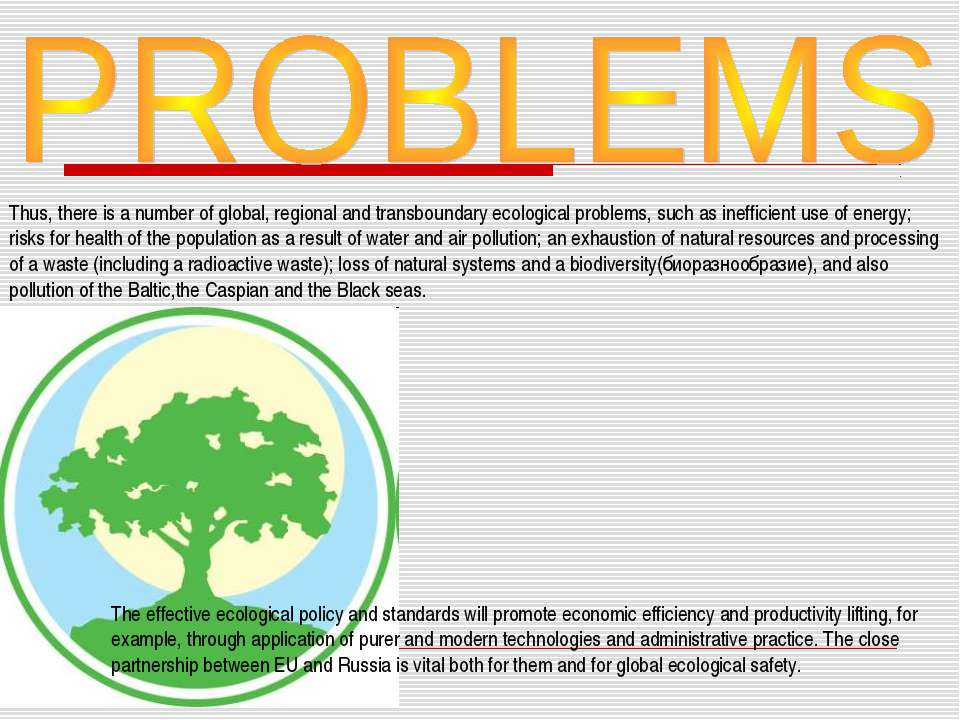 Thus, there is a number of global, regional and transboundary ecological prob...