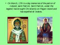 On March, 17th is a day memories of the patron of Ireland, saint Patrick. Sai...