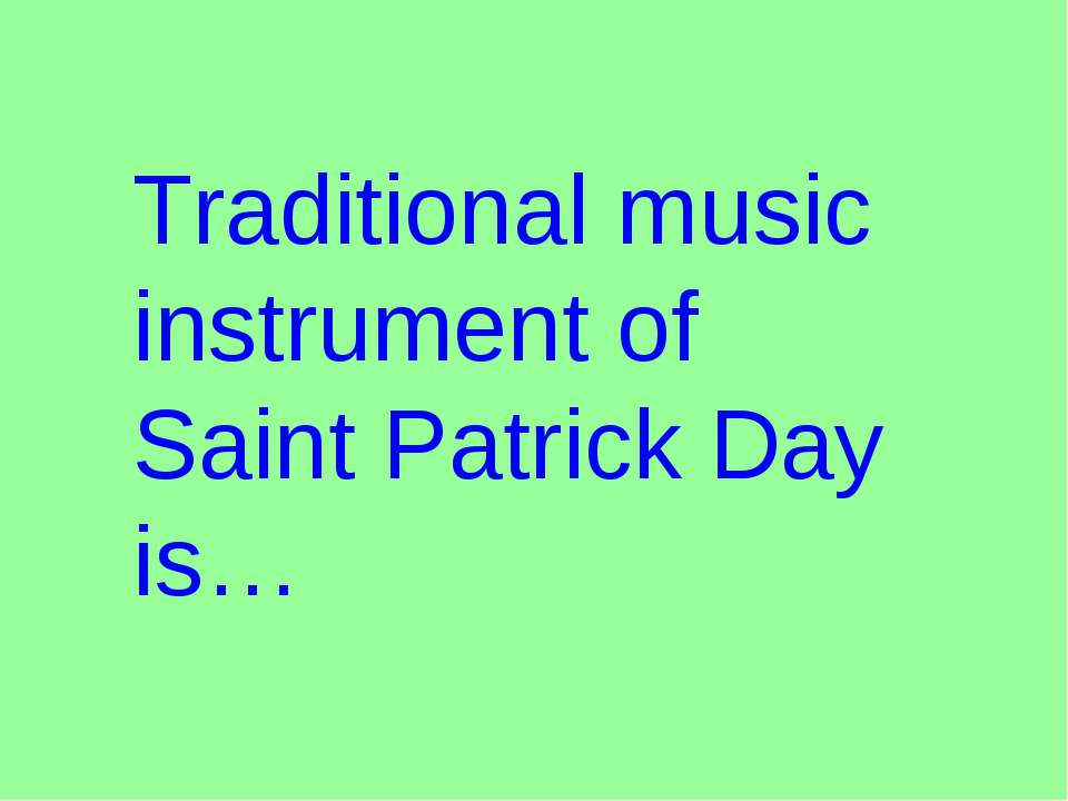 Traditional music instrument of Saint Patrick Day is…