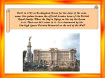 Built in 1705 as Buckingham House for the duke of the same name, this palace ...