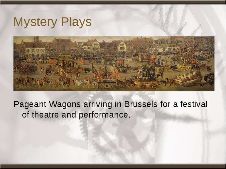 Mystery Plays Pageant Wagons arriving in Brussels for a festival of theatre a...