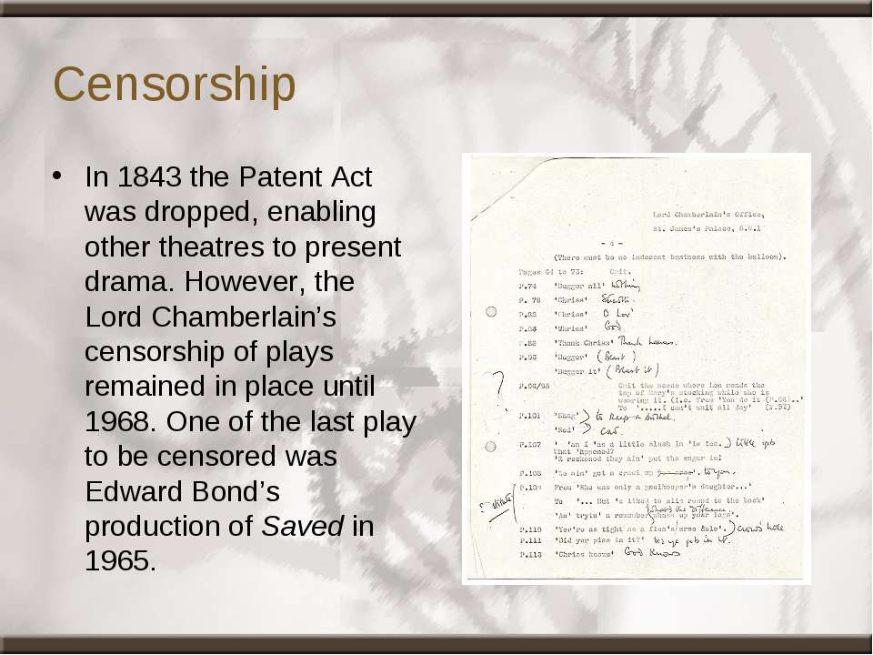 Censorship In 1843 the Patent Act was dropped, enabling other theatres to pre...