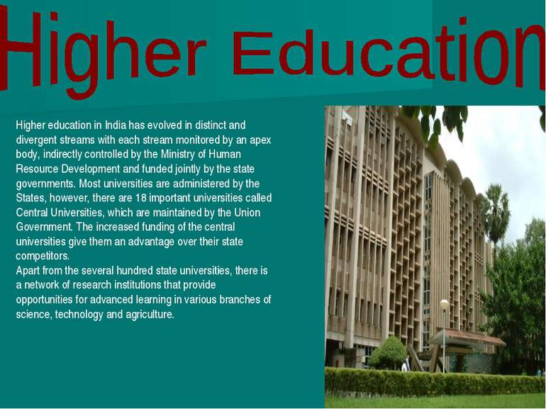 Higher education in India has evolved in distinct and divergent streams with ...