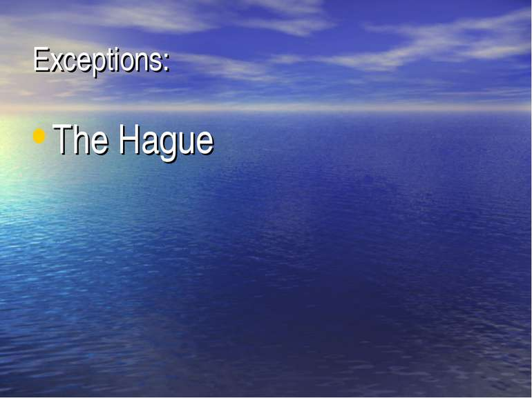 Exceptions: The Hague