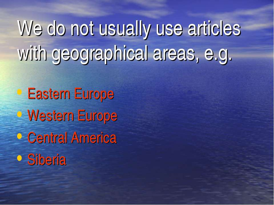 We do not usually use articles with geographical areas, e.g. Eastern Europe W...